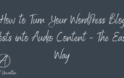 How to Turn Your WordPress Blog Posts into Audio Content – The Easy Way